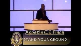 """Apostle C. E. Finch Sermon Excerpt 12/21/14: """"Stand your Ground"""""""
