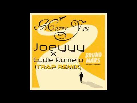 Bruno Mars  Marry You Joeyyy x Eddie Romero Trap Remix) *Free Download* HD