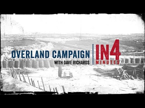 The Overland Campaign: The Civil War In Four Minutes