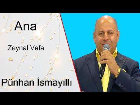 Punhan Ismayilli Ana Zeynal Vefa 2019 Mp3 Yukle Mp3 Axtar