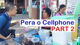 Pinoy SOCIAL EXPERIMENT: Pera o Cellphone PART 2