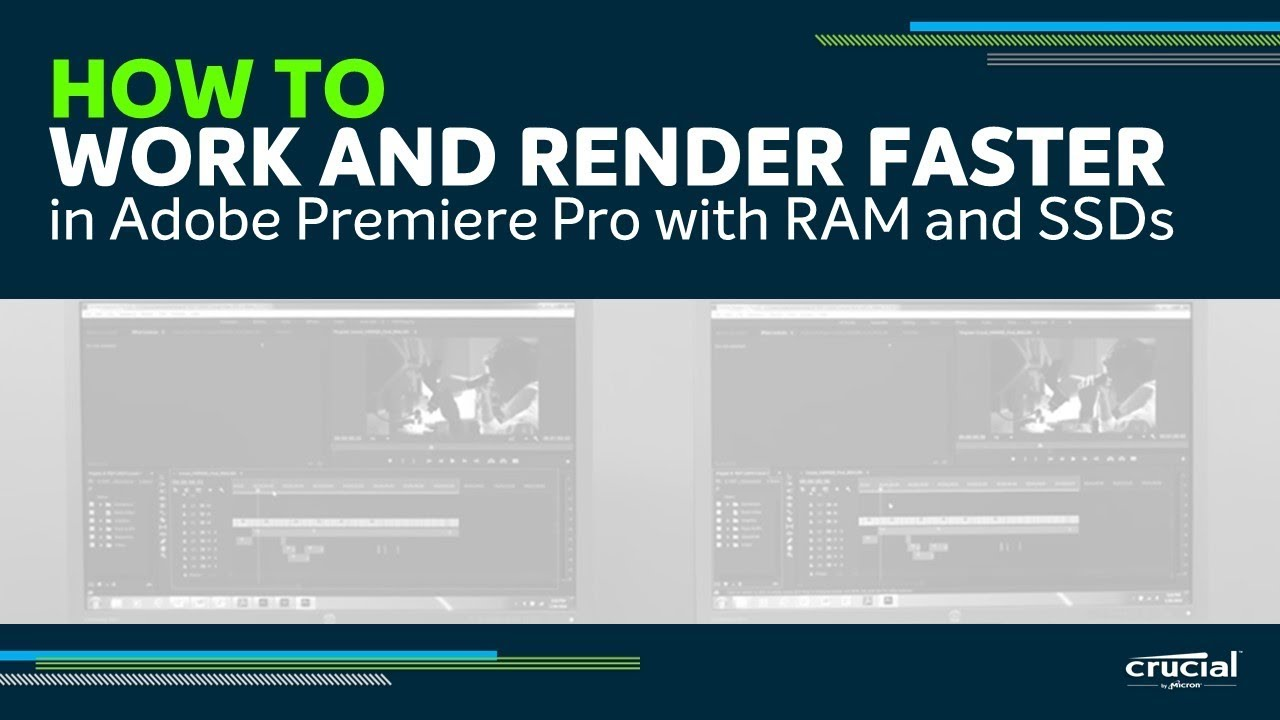 How to Make Adobe® Premiere® Pro Run Faster | Crucial
