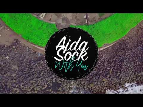 AIDA SOCK   With you (Sama xol) The lyrics video