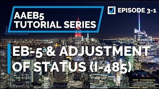 E03-1 Getting Your EB-5 Visa inside the US (I-485)