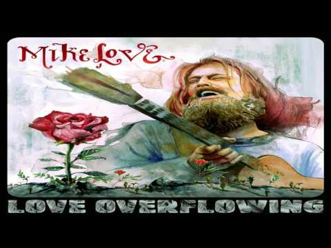 Mike Love - Love Overflowing FULL NEW ALBUM 2016