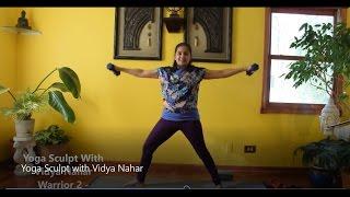Yoga Sculpt with Vidya Nahar - Full 70 Minute Practice