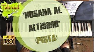 HOSANA AL ALTISIMO - (PISTA) - 2017