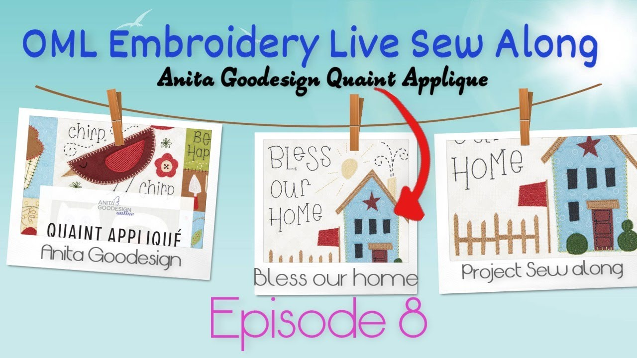 Anita Goodesign Project Sew Along:  Quaint Applique HOME(ep8)