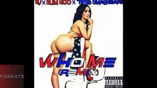 RJ x Slim 400 x Tipse SmashGang - Who Me Remix Prod By MoneyMakinMitch New 2016