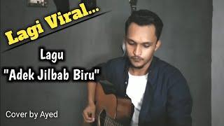 Adek Jilbab Biru. Cover by Ayed