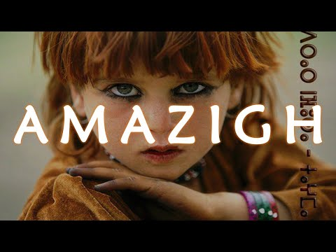 BEST KEPT SECRETS - The Amazing Amazigh of North Africa aka Berbers of Morocco