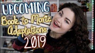 UPCOMING BOOK TO MOVIE ADAPTATIONS 2019