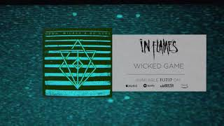 In Flames - Wicked Game (Official Audio)