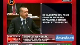 Başbakan Recep Tayyip Erdoğan'ın Bedelli Askerlik Açıklaması