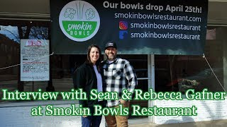 Interview - Sean and Rebecca Gafner at Smokin Bowls Restaurant!