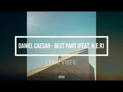 DANIEL CAESAR  BEST PART FEAT HER LyricsLyric