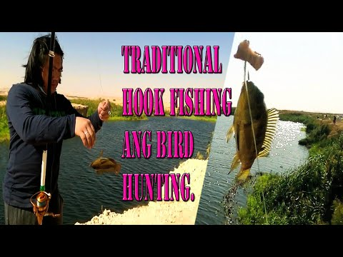 TRADITIONAL'' HOOK FISHING AND BIRD HUNTING.
