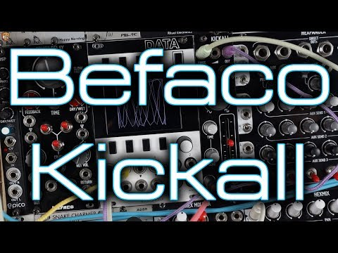 Befaco Kickall - A Monsterous Kick Drum, Drone Machine, Eurorack Synth Voice And More!