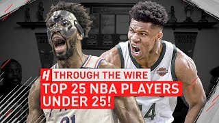 Top 25 NBA Players Under 25 Years Old   Through The Wire Podcast