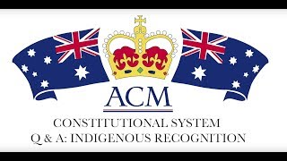 CONSTITUTIONAL SYSTEM  Q & A / INDIGENOUS RECOGNITION