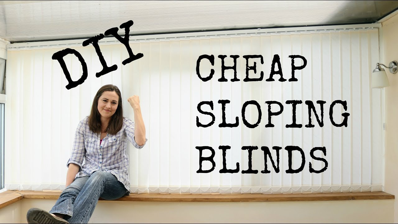 Diy Sloping Conservatory Vertical Blinds The Carpenter S Daughter