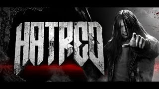 HATRED : The Cold Blood Killer !!