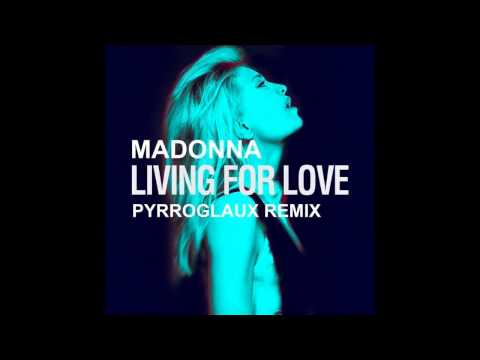 Download lagu baru Madonna - Living For Love (Pyrroglaux Remix) terbaik