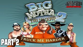 Let's Play Big Mutha Truckers 2 Part 2