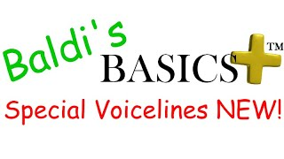 Baldi's Basics ➕™ Special Voicelines NEW!