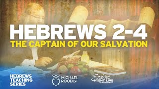 "Hebrews 2-4 ""The Captain of our Salvation"" 