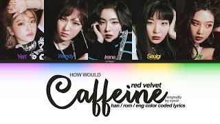 """how would red velvet sing """"caffeine"""" by eyedi (the velvet to…"""
