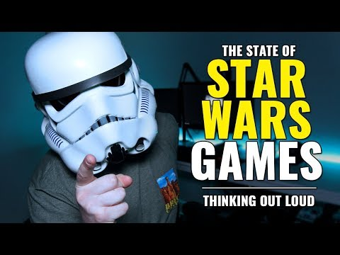 The State of Star Wars Video Games - Thinking Out Loud
