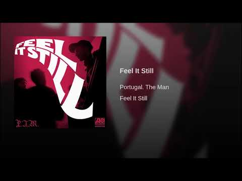 Feel It Still by Portugal. the man for 10 hours because why not