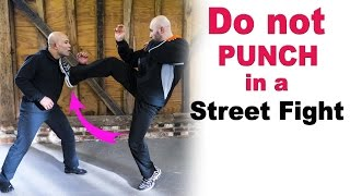 Do not PUNCH in a street fight - avoid a kick to your face