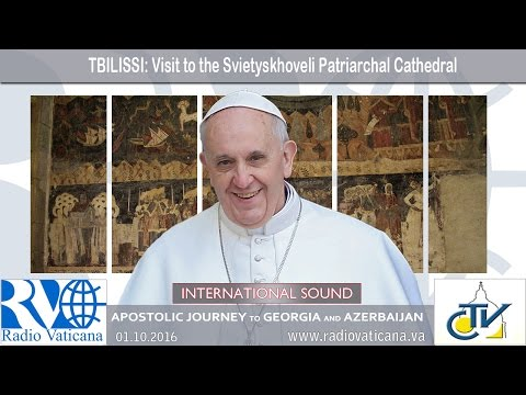 Pope Francis in Georgia - Visit to the Patriarchal Cathedral Svietyskhoveli