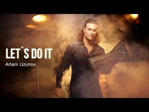 Artem Uzunov - Let's Do It