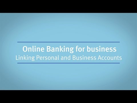 Online Banking for Business: Linking Personal and Business Accounts