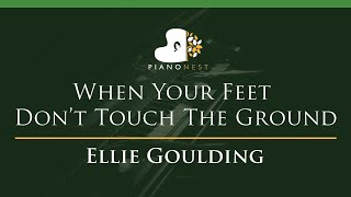 Ellie Goulding - When Your Feet Don't Touch The Ground - LOWER Key (Piano Karaoke / Sing Along)