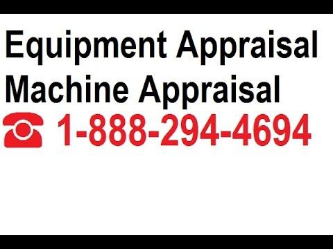 Equipment Appraisal | Machine Appraisal 888-294-4694