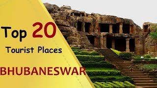 """BHUBANESWAR"" Top 20 Tourist Places 