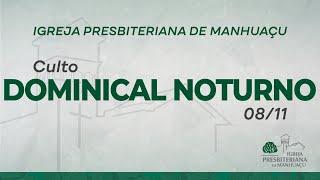 Culto Dominical Noturno - 08/11/20