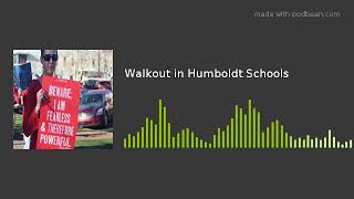 Walkout in Humboldt Schools