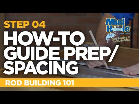 How-To Prep & Space Out Your Guides   Rod Building 101