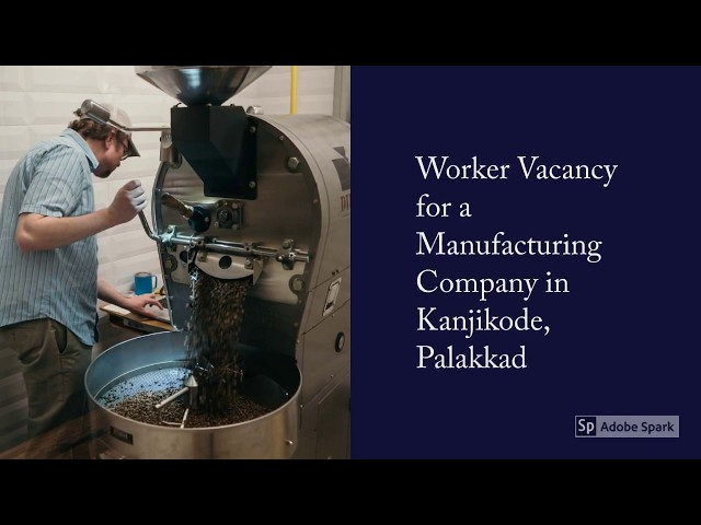 Worker (Male) | Manufacturing Company Job Vacancy | Kanjikode, Palakkad, Kerala