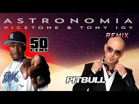 New Remix Astronomia - Tony Igy Ft. 50 Cent & Pitbull MashUp by AsRemixes