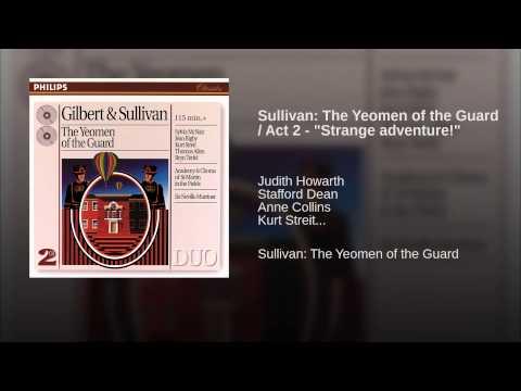 "Sullivan: The Yeomen of the Guard / Act 2 - ""Strange adventure!"""