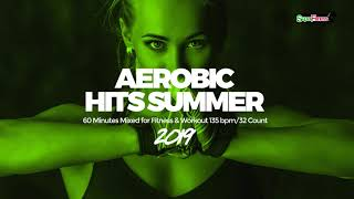Aerobic Hits Summer 2019 (135 bpm/32 count) 60 Minutes Mixed for Fitness & Workout
