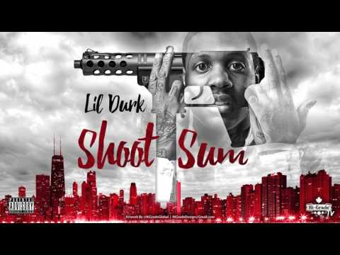 Lil Durk - Shoot Sum #lildurk2x (2016 NEW CDQ)