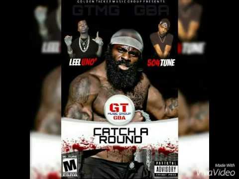 Leel Uno' ft. Tune - Catch A Round [BBM × GBA]