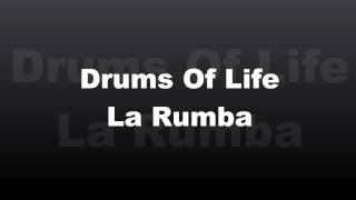 Drums Of Life - La Rumba